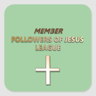 Member: Followers of Jesus League II Stickers Square Sticker