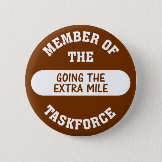 Member of the Going the Extra Mile Task Force 6 Cm Round Badge