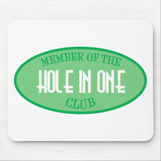 Member Of The Hole In One Club Mouse Pad