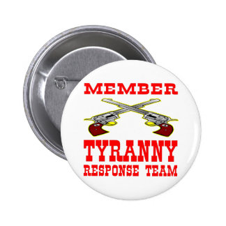 Member Tyranny Response Team Pinback Buttons