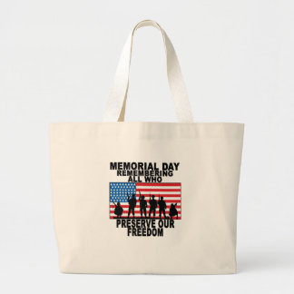 Memorial Day Remembering all who preserve our free Large Tote Bag