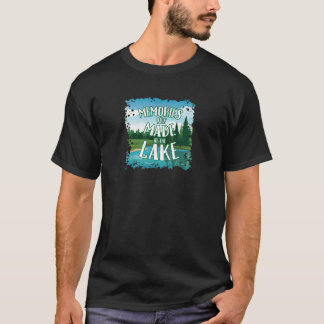 Memories Are Made At The Lake T-Shirt