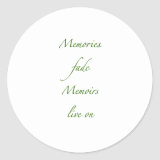Memories fade - Green png Round Sticker