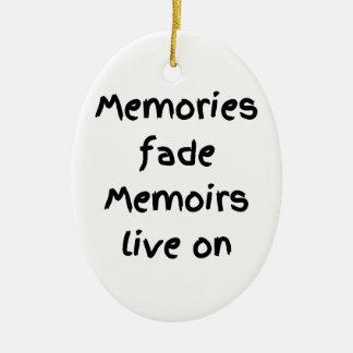 Memories fade Memoirs live on - Black print Ceramic Ornament