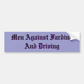 Men Against Farding And Driving Car Bumper Sticker