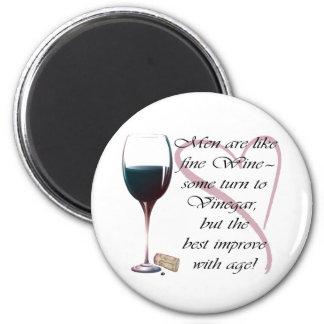 Men are like fine Wine humorous Magnet