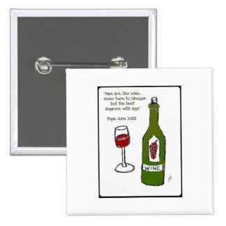 Men are like wine - some turn to vinegar but the pinback buttons