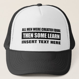 Men Created equal designs Trucker Hat