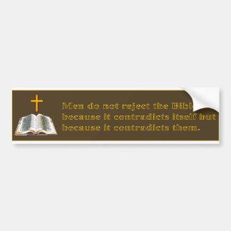 men do not reject the Bible because Car Bumper Sticker