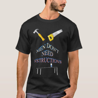 men don't need instructions mans t-shirt