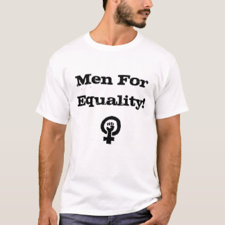 Men For Equality Shirt