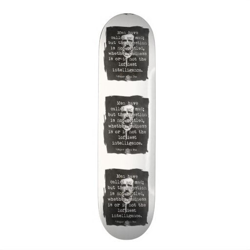 Men Have Called Me Mad Poe Quote Skate Deck
