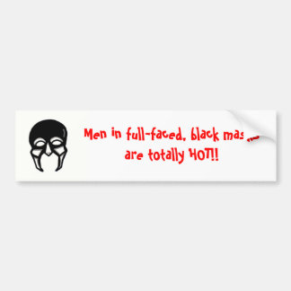 Men in Black Masks.... Bumper Sticker