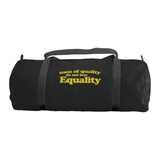 Men of quality do not fear equality gym bag