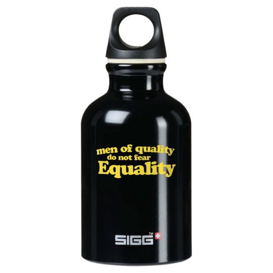 Men of quality do not fear equality water bottle