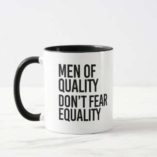 Men of Quality don't fear Equality - Mug