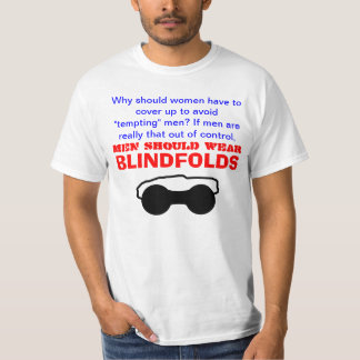 Men Should Wear Blindfolds T-Shirt