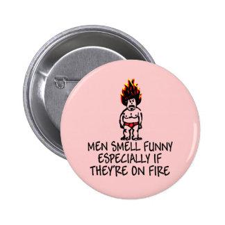 Men smell funny slogan badges