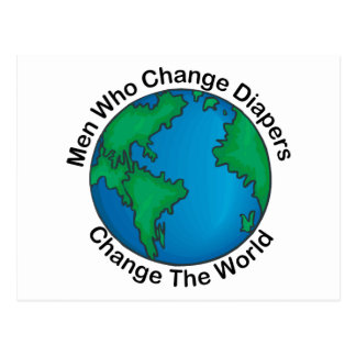 Men Who Change Diapers Change The World Postcard