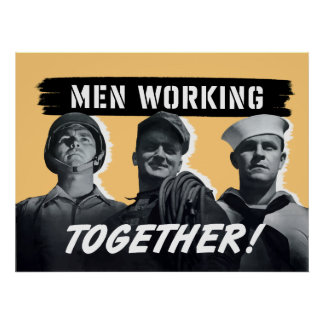 Men Working Together WW2 Poster