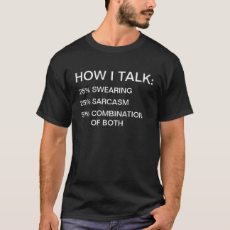 Men's Black How I Talk 25% Swearing 25% Sarcasm 50 T-Shirt