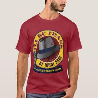 Mens Burgundy I'll Be Frank T-Shirt
