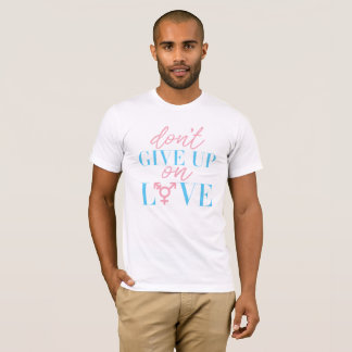 "Mens ""Don't Give Up On Love"" tee"