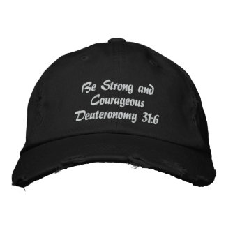 Men's Embroidered Hat. Strong/courageous!