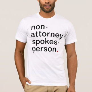 Men's non-attorney spokesperson. have a great life T-Shirt
