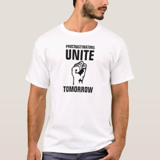 Men's Procrastinators United Tomorrow. T-Shirt