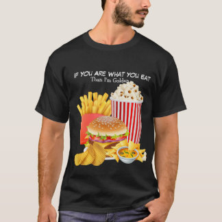 Men's Shirt Fast Foodie Then I'm Golden