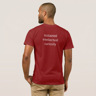 """Men's - """"sustained intellectual curiosity"""" T-Shirt"""