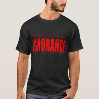 Mens t-shirt: Ignorance T-Shirt