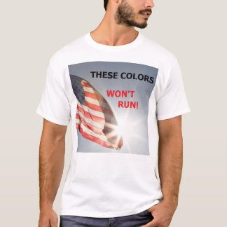 """Men's tee-shirt with flag """"THESE COLORS WON'T RUN T-Shirt"""
