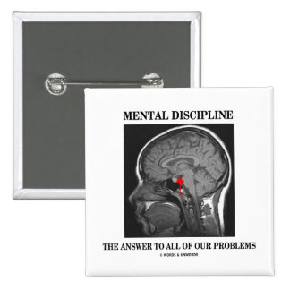Mental Discipline The Answer To All Our Problems Buttons