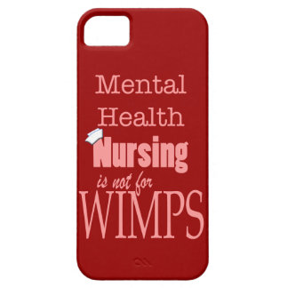 Mental Health Nursing-Not for Wimps/Humor iPhone 5 Cases