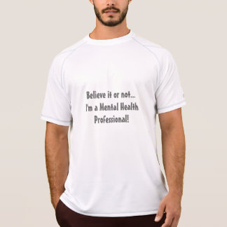 Mental Health Professional-Psych. Nurse Humor T-Shirt