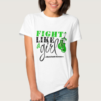 Mental Heatlh Awareness Fight Like a Girl T Shirts