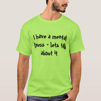 Mental Illness TShirt