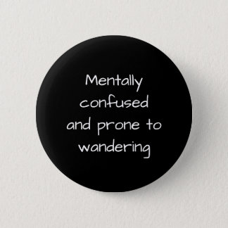 Mentally Confused Funny, 2¼ Inch Round Button