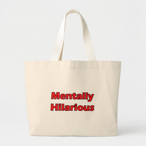 mentally hilarious canvas bags