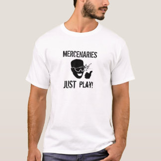 Mercenaries: JUST play! T-Shirt