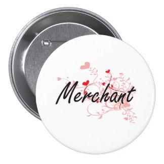 Merchant Artistic Job Design with Hearts 7.5 Cm Round Badge
