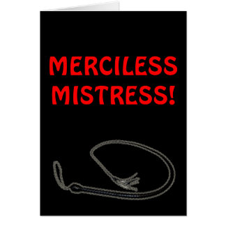 MERCILESS MISTRESS! CARD