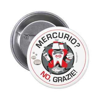 """Mercurio? No, grazie!"" pin/button 6 Cm Round Badge"