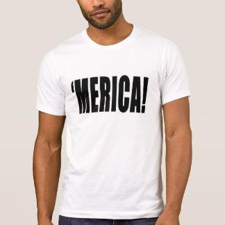 'MERICA! ( America ) ... YEAH! T-Shirt