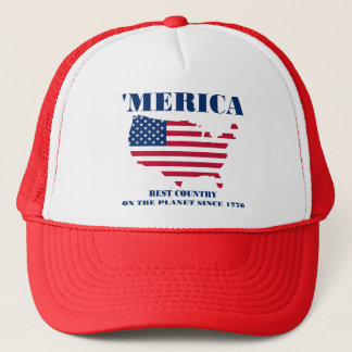 'Merica best country on the planet since 1776 Trucker Hat