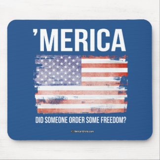 'Merica - Did Someone Order Some Freedom Mouse Pad