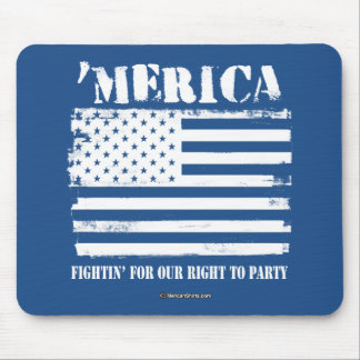 'Merica - Fightin' for our right to party Mouse Pad