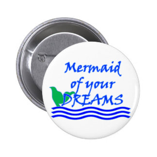 Mermaid Of Your Dreams (Blue) 6 Cm Round Badge